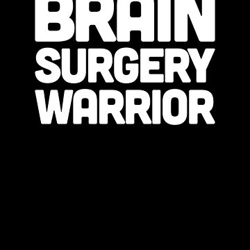 Skull Brain Surgery - Funny Get Well Recovery Gift by ethandirks