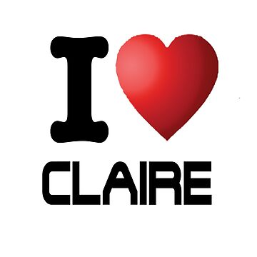 I Heart Claire by jbtiger1992