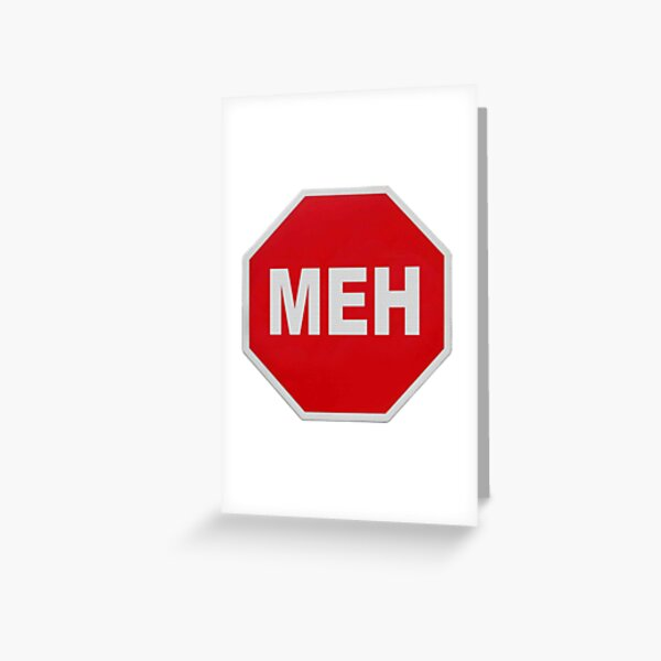 Meh Stop Sign Greeting Card