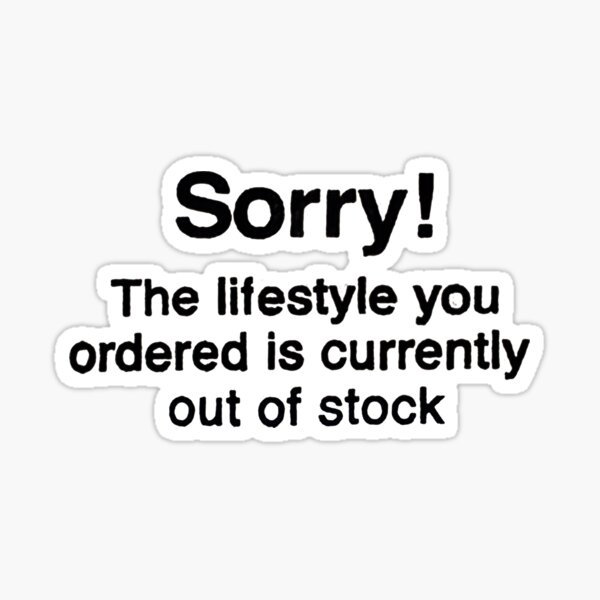 Banksy - sorry the lifestyle you ordered is currently out of stock Sticker