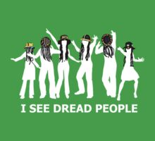 I see dread people