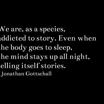 Jonathan Gottschall's quote by daddydj12