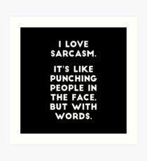 I Love Sarcasm Art Print
