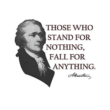 Alexander Hamilton USA History Quote Those Who Stand  by TheCreekMan