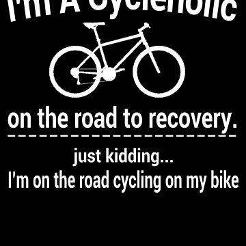 I'm A Cycleholic Shirt - Cycling T-Shirt & Gift by a7med