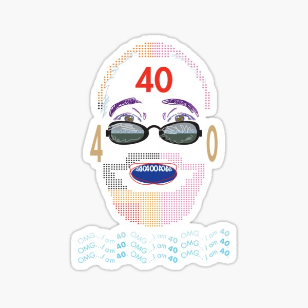 OMG...I am 40 Sticker