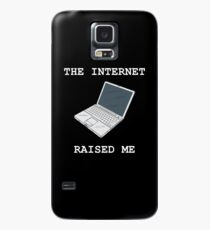 The Internet Raised Me Case/Skin for Samsung Galaxy