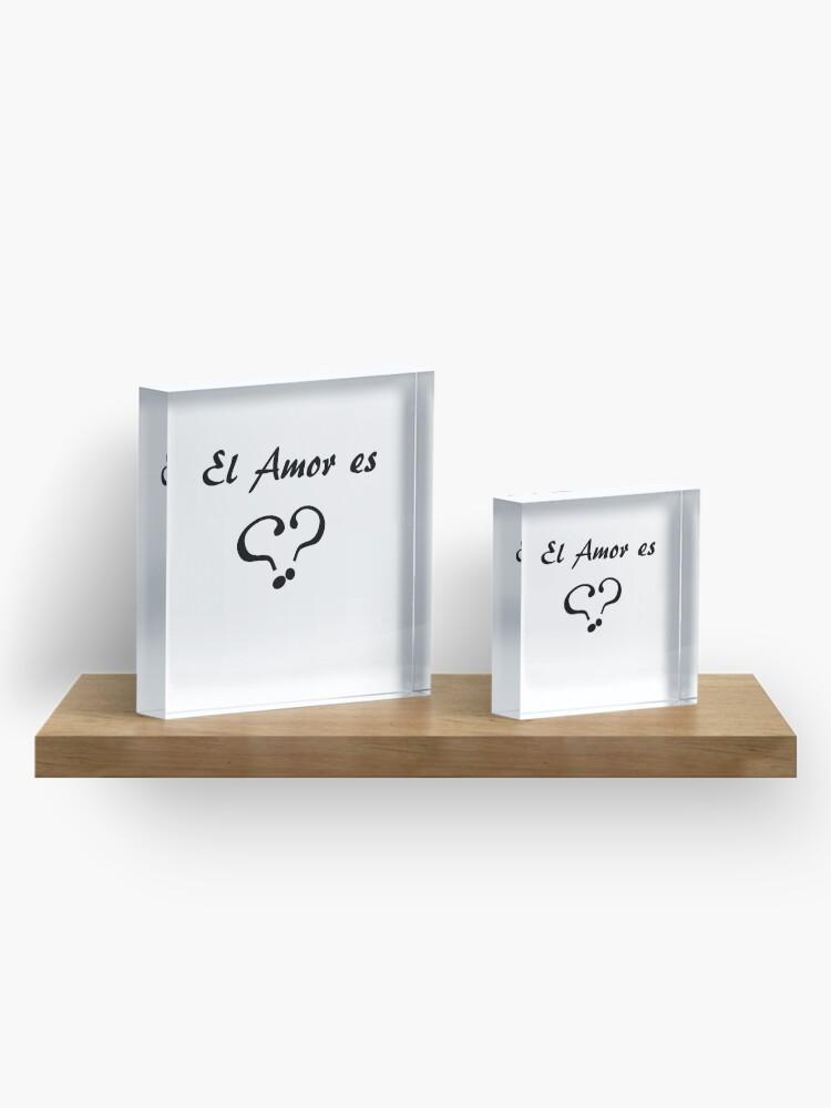Alternate view of El Amor es  (por Ana Pinilla) Acrylic Block
