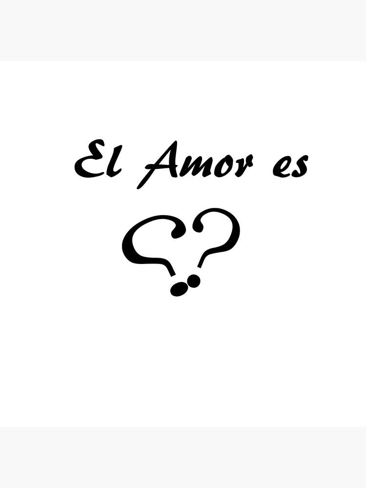 El Amor es  (por Ana Pinilla) by girafficapt