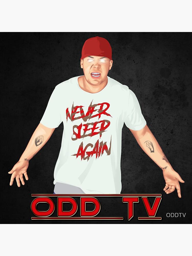 Super ODD TV - Never Sleep Again  by ODDTV