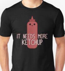 It Needs More Ketchup, Cute Ketchup Unisex T-Shirt