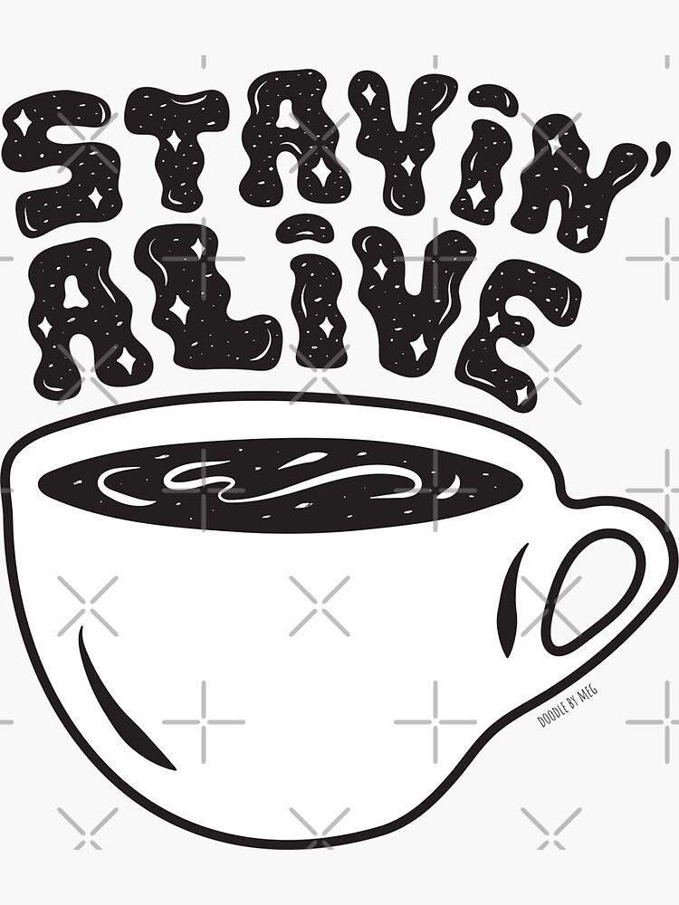 Stayin' Alive by doodlebymeg