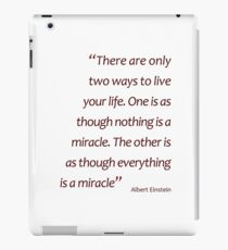 Einstein - nothing/everything is a miracle... (Amazing Sayings) iPad Case/Skin