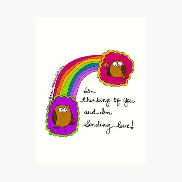 I'm Thinking of You and I'm, Sending LOVE! Art Print