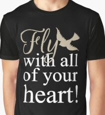 Fly With All of Your Heart Inspirational Graphic Graphic T-Shirt