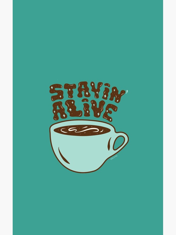 Stayin' Alive in Turquoise by doodlebymeg