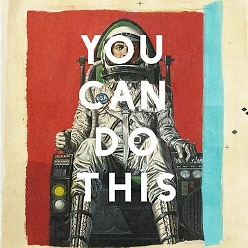 You Can Do This by heatherlandis