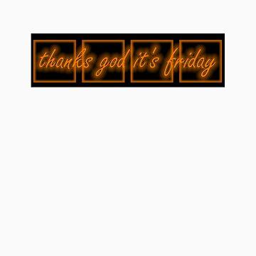 Thanks God It's Friday by yoshke