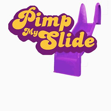 Pimp My Slide by gagman