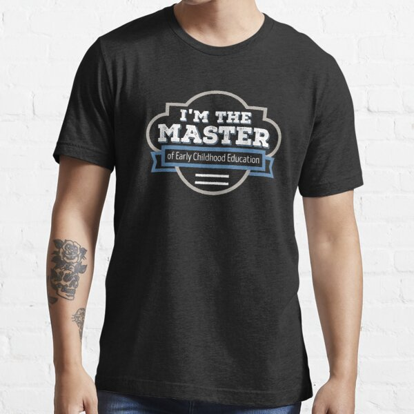 Early Childhood Education Masters Degree Graduation Gift Essential T-Shirt