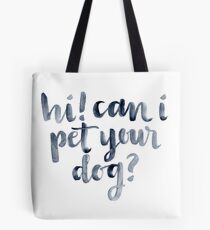 Can I Pet your Dog? Tote Bag