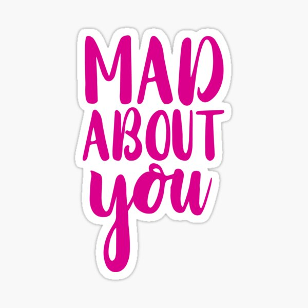 mad about you. Sticker