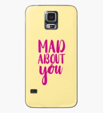 mad about you. Case/Skin for Samsung Galaxy