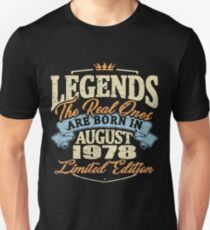 Legends the real ones are born in august 1978 Slim Fit T-Shirt