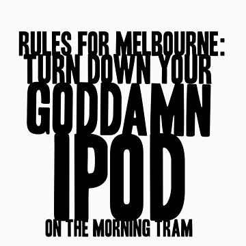 Melbourne - GODDAMN IPOD by MacabreMelb