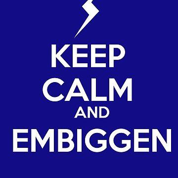 KEEP CALM AND EMBIGGEN by omondieu