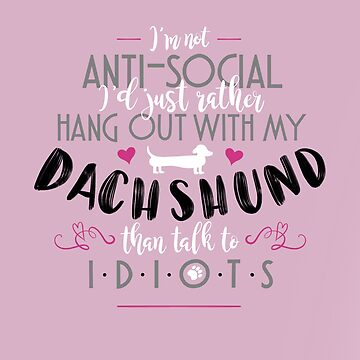 I'd Rather Hang Out With My Dachshund PASTEL PINK by LaurasLovelies