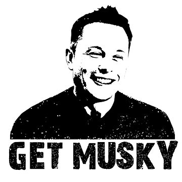 GET MUSKY by sianbrierley