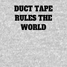 Duct Tape Rules the World by Sarah Brabbs