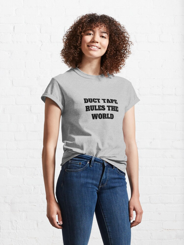 Alternate view of Duct Tape Rules the World Classic T-Shirt