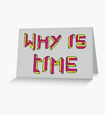Why is Time Greeting Card