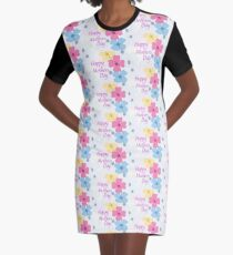 "Isn't Everyday ""Mother's Day""? Graphic T-Shirt Dress"
