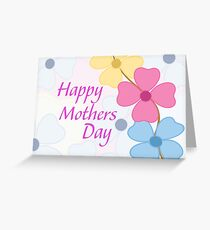 "Isn't Everyday ""Mother's Day""? Greeting Card"