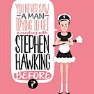 Hero nº 01: You never saw a man trying to get a meeting with Stephen Hawking before? by LuisD