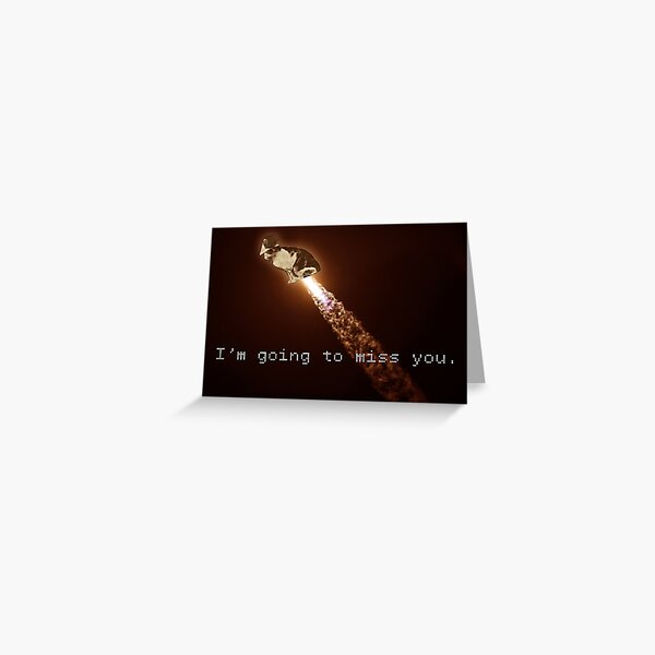 I'm Going to Miss You. Greeting Card