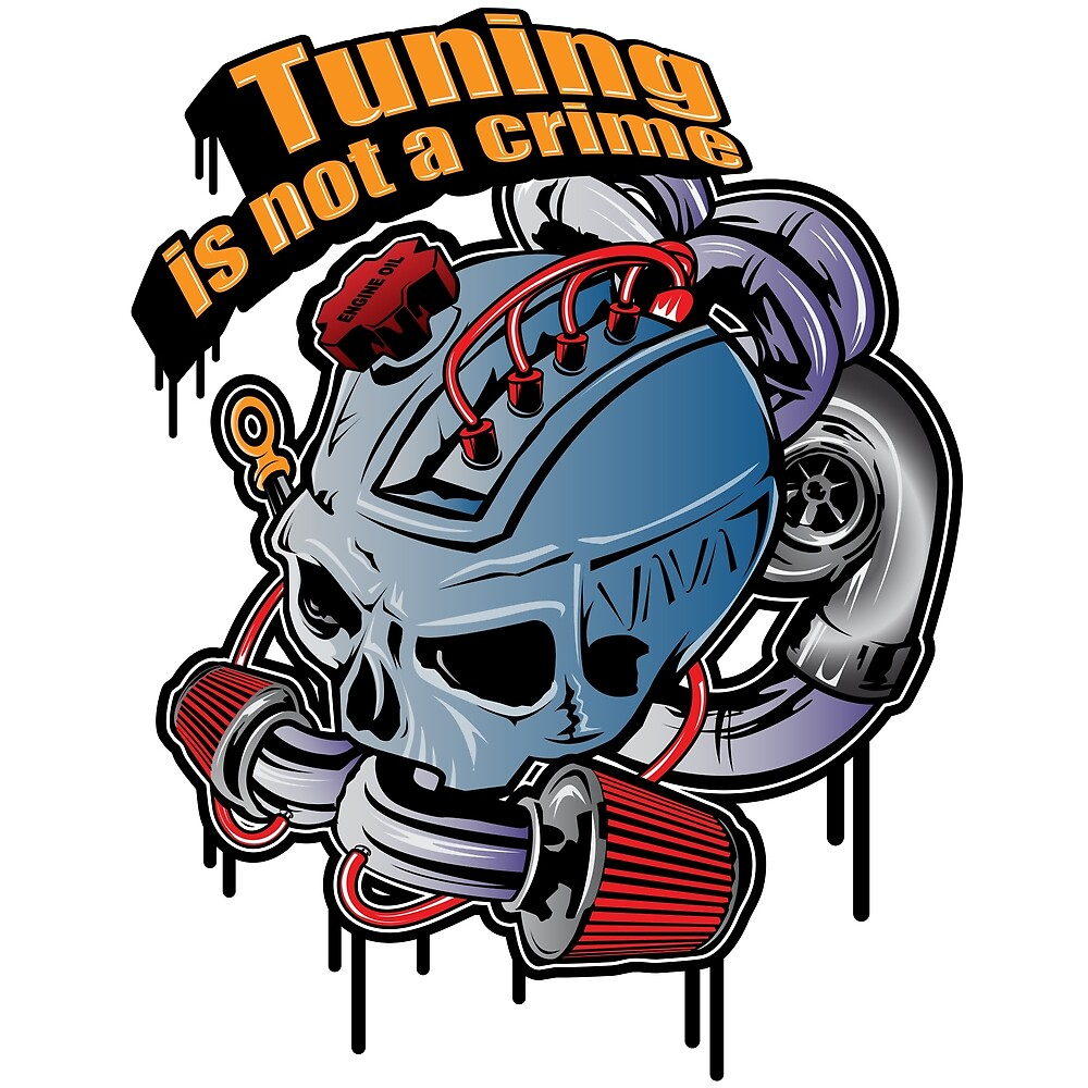 Tuning Is Not A Crime By Gkdesign Redbubble