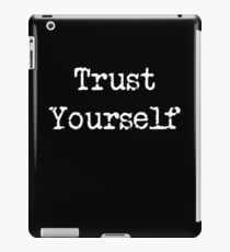 Trust Yourself | Inspirational Design iPad Case/Skin