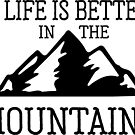 Life is Better in the Mountains by Nataliatcha