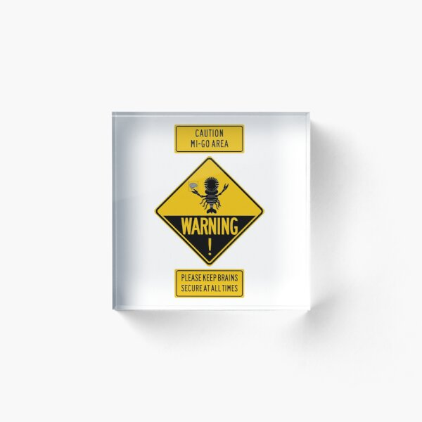 Mi-Go Warning Signs - H P Lovecraft inspired - Cthulhu Mythos Acrylic Block