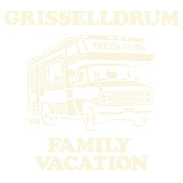 Grisselldrum Family Vacation by JRsTees