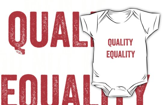 Men Of Quality Do Not Fear Equality