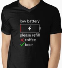low battery t-shirt, please refill coffee or beer Men's V-Neck T-Shirt