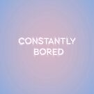 Constantly Bored by N C