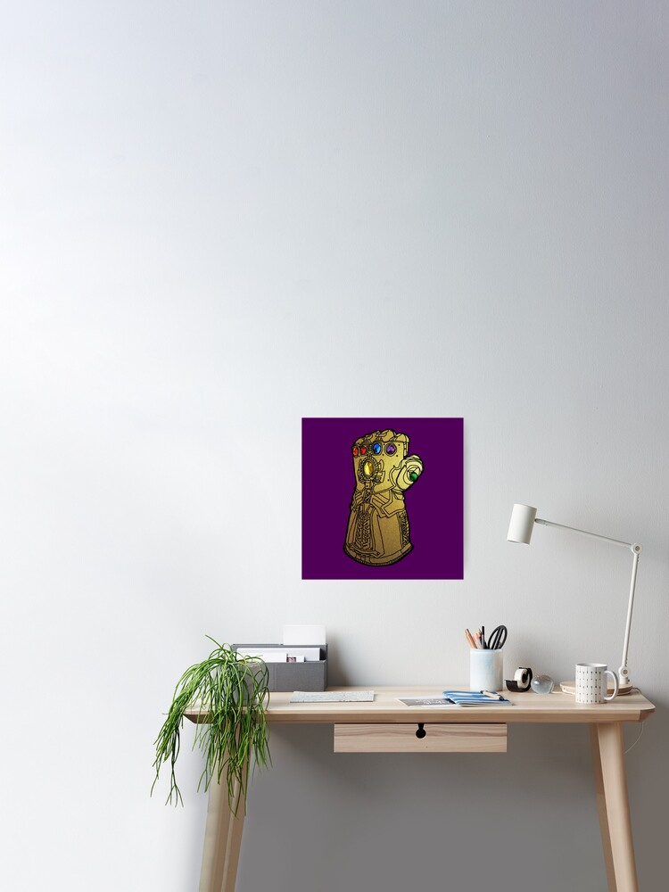 Thanos S Gauntlet With All Six Infinity Stones Poster By Aksav Redbubble