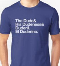 The Dude, His Dudeness Unisex T-Shirt