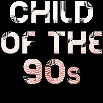 Child of the 90s by mrsalbert